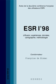 Couverture de l'ouvrage ESRI'98 : diffusion, expériences, données, cartographie, méthodologie