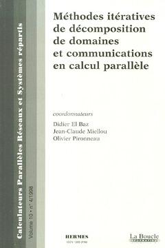 Couverture de l'ouvrage Méthodes itératives de décomposition de domaines et communications en calcul parallèle(Calculateurs parallèles réseau & systèmes répartis vol 10 n°4)