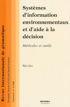 Couverture de l'ouvrage Systèmes d'information environnementaux et d'aide à la décision, méthodes et outils (numéro spécial de la revue de géomatique vol 8, n°3)