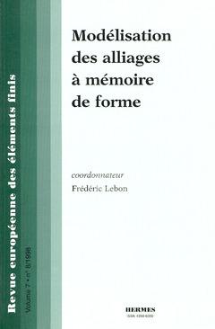 Couverture de l'ouvrage Modélisation des alliages à mémoire de forme (Revue européenne des éléments finis volume 7 n° 8)