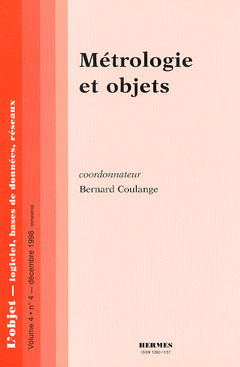Couverture de l'ouvrage Métrologie et objets (L'objet - logiciels, bases de données, réseaux volume 4 n°4 décembre 1998)