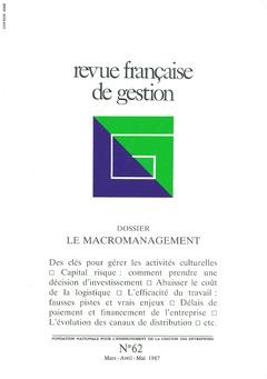 Couverture de l'ouvrage Revue française de gestion N° 62 marsavril-mai 1987 : le macromanagement