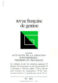 Couverture de l'ouvrage Revue française de gestion N° 101 novembre-décembre 1994 : actualité de la création d'entreprises : théories et pratiques