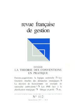 Couverture de l'ouvrage Revue française de gestion N°112 janvier février 1997 : la théorie des conventions en pratique