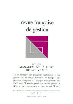 Couverture de l'ouvrage Revue française de gestion N°117 janvier -février 1998 : management à l'Est du nouveau ?