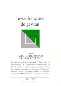 Couverture de l'ouvrage Revue française de gestion n°125 septembre-octobre 1999 : faut-il refonder le marketing ?
