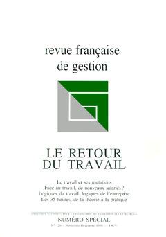 Couverture de l'ouvrage Revue française de gestion n° 126 novembre-décembre 1999 : le retour du travail