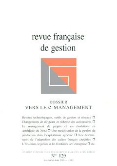 Couverture de l'ouvrage Revue française de gestion N° 129 juinjuillet-août 2000 : vers le e-management
