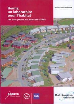 Couverture de l'ouvrage Reims, un laboratoire pour l'habitat : des cités-jardins aux quartiers-jardins