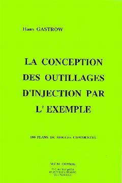 Couverture de l'ouvrage La conception des outillages d'injection par l'exemple (Mise à jour déc 2008)