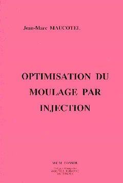 Couverture de l'ouvrage Optimisation du moulage par injection