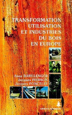 Couverture de l'ouvrage Transformation, utilisation et industries du bois en Europe