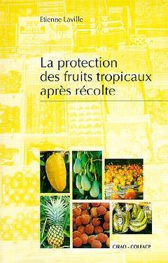 Couverture de l'ouvrage La protection des fruits tropicaux après récolte