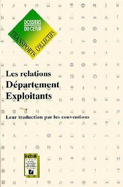 Couverture de l'ouvrage Les relations département exploitants. Leur traduction par le conventions (Dossier:Transports coll.non urbains)