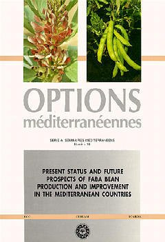 Cover of the book Present status & future prospects of faba bean production & improvement in the mediterranean countries (Série A/10)