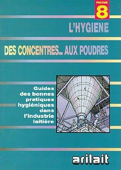 Couverture de l'ouvrage L'hygiène des concentrés...aux poudres volume 8