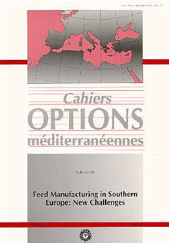 Couverture de l'ouvrage Feed manufacturing in Southern Europe : new challenges (Cahiers Options Méditerranéennes Vol.26 1997)
