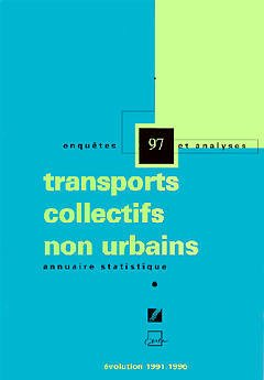 Couverture de l'ouvrage Annuaire statistique 97: Transports collectifs non urbains Evolution 19911996