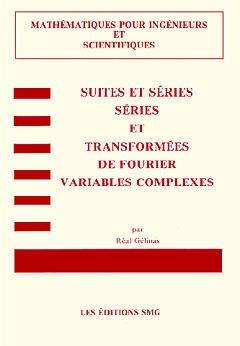 Couverture de l'ouvrage Suites & séries, séries & transformées de Fourier: Variables complexes