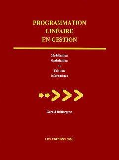 Couverture de l'ouvrage Programmation linéaire en gestion : modélisation, optimisation et solution informatique