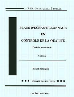 Couverture de l'ouvrage Plans d'échantillonnage en contrôle de la qualité (4° Éd.corrigé des exercices)