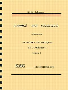 Couverture de l'ouvrage Corrigé des exercices accompagnant méthodes statistiques de l'ingénieur Vol. 2