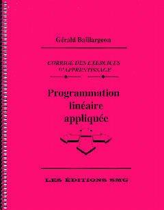 Couverture de l'ouvrage Programmation linéaire appliquée, corrigé des exercices d'apprentissage.
