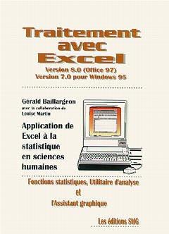 Couverture de l'ouvrage Traitement avec excel, version 8.0 (offi ce 97) version 7.0 pour windows 95 (avec disquette) (applications de Excel à la statistique en sciences humaines)