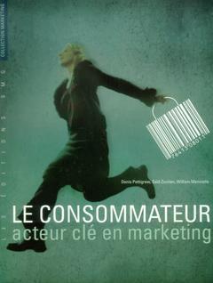 Couverture de l'ouvrage Le consommateur : acteur clé en marketing