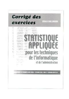 Couverture de l'ouvrage Statistique appliquée pour les techniques de l'informatique et de l'administration: Corrigés des exercices (Excel 2002 et 97)