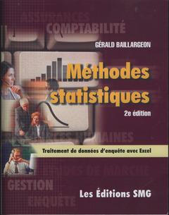 Couverture de l'ouvrage Méthodes statistiques : Traitement de données d'enquête avec Excel (avec la brochure : Synthèse des outils statistiques et CD-ROM, 2° Éd.)