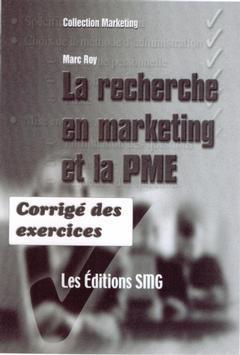 Couverture de l'ouvrage La recherche en marketing et la PME. Corrigé des exercices
