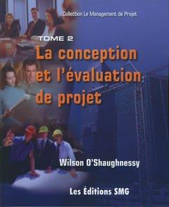 Couverture de l'ouvrage La conception et l'évaluation de projet