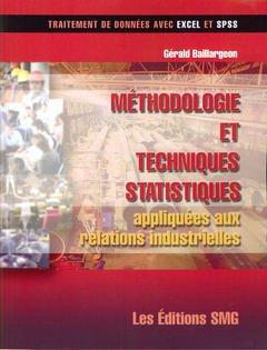 Couverture de l'ouvrage Méthodologie et techniques statistiques appliquées aux relations industrielles (Traitement de données avec Excel et SPSS, avec CD-ROM)