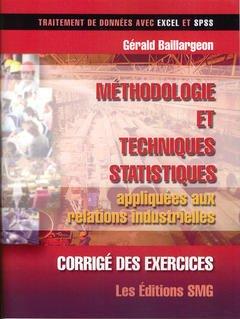 Couverture de l'ouvrage Corrigé des exercices. Méthodologie et techniques statistiques appliquées aux relations industrielles (Traitement de données avec Excel et SPSS)
