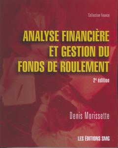 Couverture de l'ouvrage Analyse financiére et gestion du fonds de roulement
