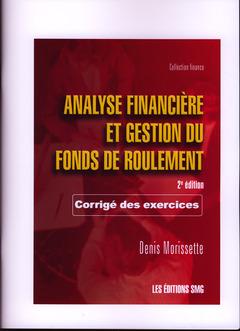 Couverture de l'ouvrage Analyse financiére et gestion du fonds de roulement. Corrigé des exercices