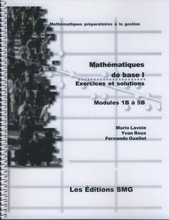 Couverture de l'ouvrage Mathématiques de base I. Exercices et solutions. Modules 1B é 5B