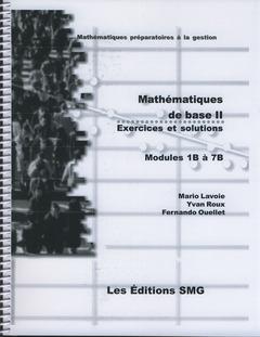 Couverture de l'ouvrage Mathématiques de base II. Exercices et solutions. Modules 1B é 7B