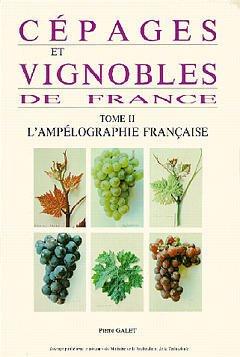 Couverture de l'ouvrage Cépages & Vignobles de France Tome 2: l'ampélographie française