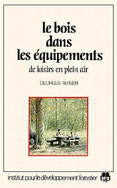 Couverture de l'ouvrage Le bois dans les équipements de loisirs en plein air