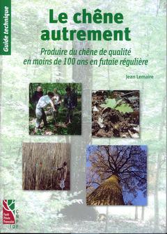 Couverture de l'ouvrage Le chêne autrement