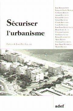 Couverture de l'ouvrage Sécuriser l'urbanisme