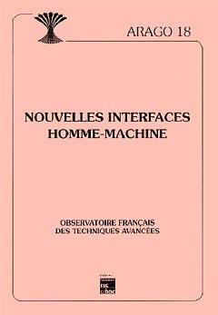 Couverture de l'ouvrage Nouvelles interfaces homme machine (série Arago 18)