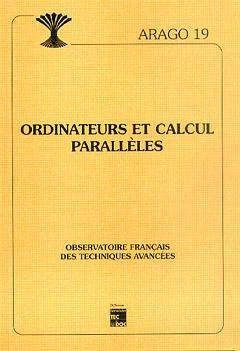 Couverture de l'ouvrage Ordinateurs et calculs parallèles (Arago 19)