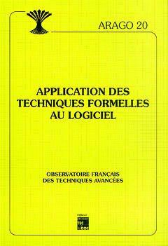 Couverture de l'ouvrage Applications des techniques formelles au logiciel (Arago 20)