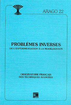 Couverture de l'ouvrage Problèmes inverses: De l'expérimentation à la modélisation (Arago 22)