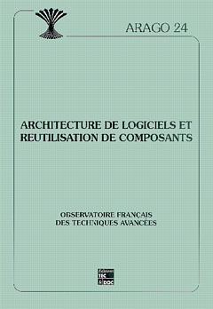 Couverture de l'ouvrage Architecture de logiciels et réutilisation de composants (Arago 24)