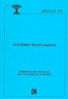 Couverture de l'ouvrage Systèmes multi-agents (ARAGO 29)