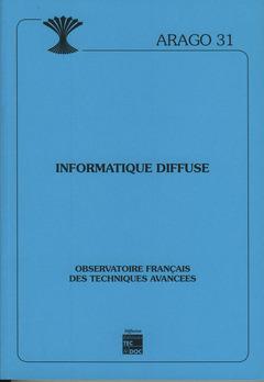 Couverture de l'ouvrage Informatique diffuse (ARAGO 31)